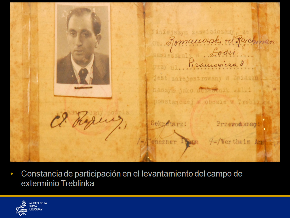 Certificado de participante en el Levantamiento del campo de exterminio de Treblinka. Documento en el que consta nombre y dirección del Sr. Rajchman y su carácter de participante en el levantamiento del campo de exterminio Treblinka, el 2 de agosto de 1943. Expedido en Lodz después de la guerra. Él fue uno de los pocos sobrevivientes de Treblinka en el mundo.